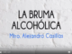 la-bruma-alcoholica-video